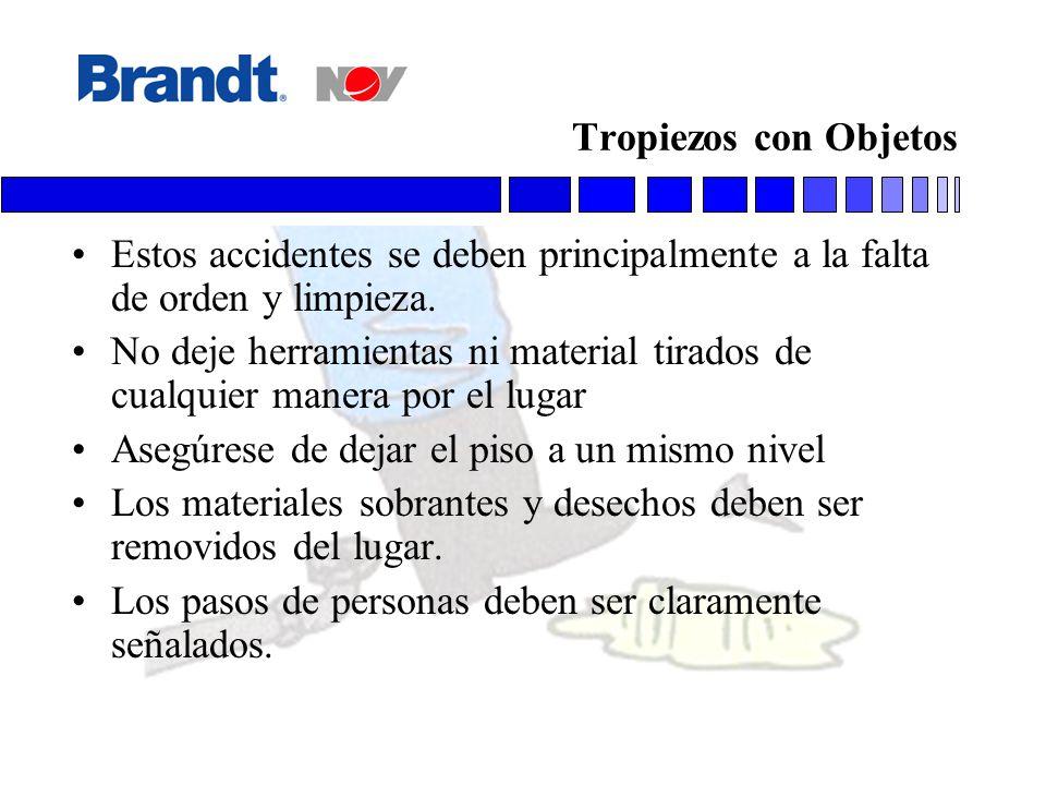 Tropiezos con Objetos Estos accidentes se deben principalmente a la falta de orden y limpieza. No deje herramientas ni material tirados de cualquier m