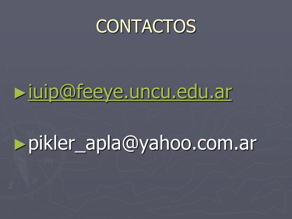 CONTACTOS ► iuip@feeye.uncu.edu.ar iuip@feeye.uncu.edu.ar ► pikler_apla@yahoo.com.ar