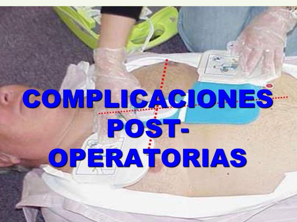 COMPLICACIONES POST- OPERATORIAS