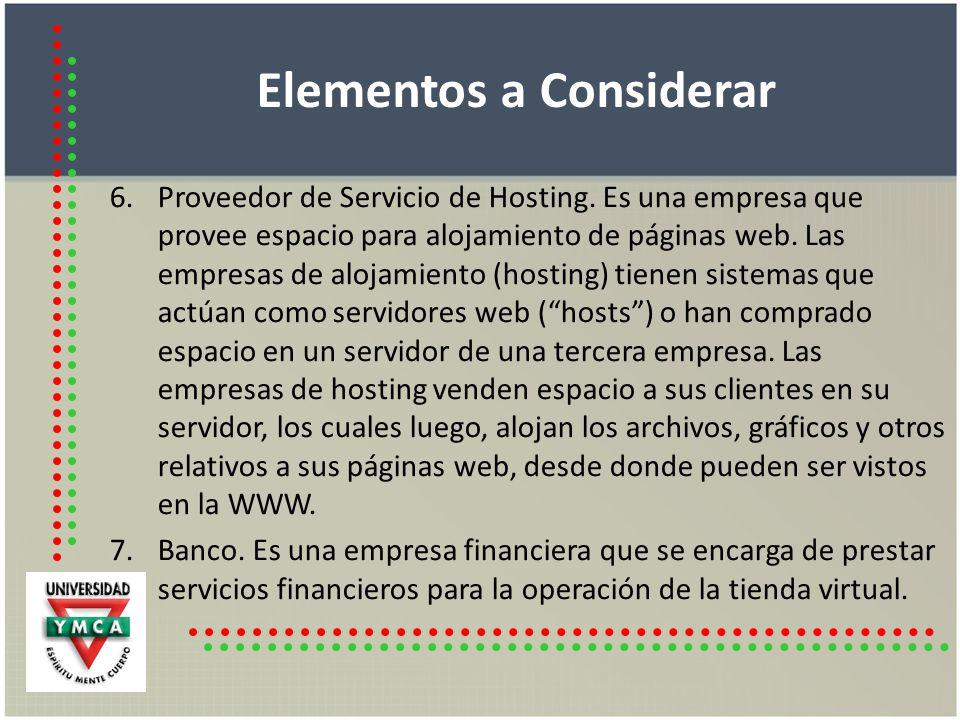 Elementos a Considerar 6.Brookers Electrónicos: Son aquellos que operan exclusivamente vía Internet con una comisión mucho menor a la de un banco tradicional.