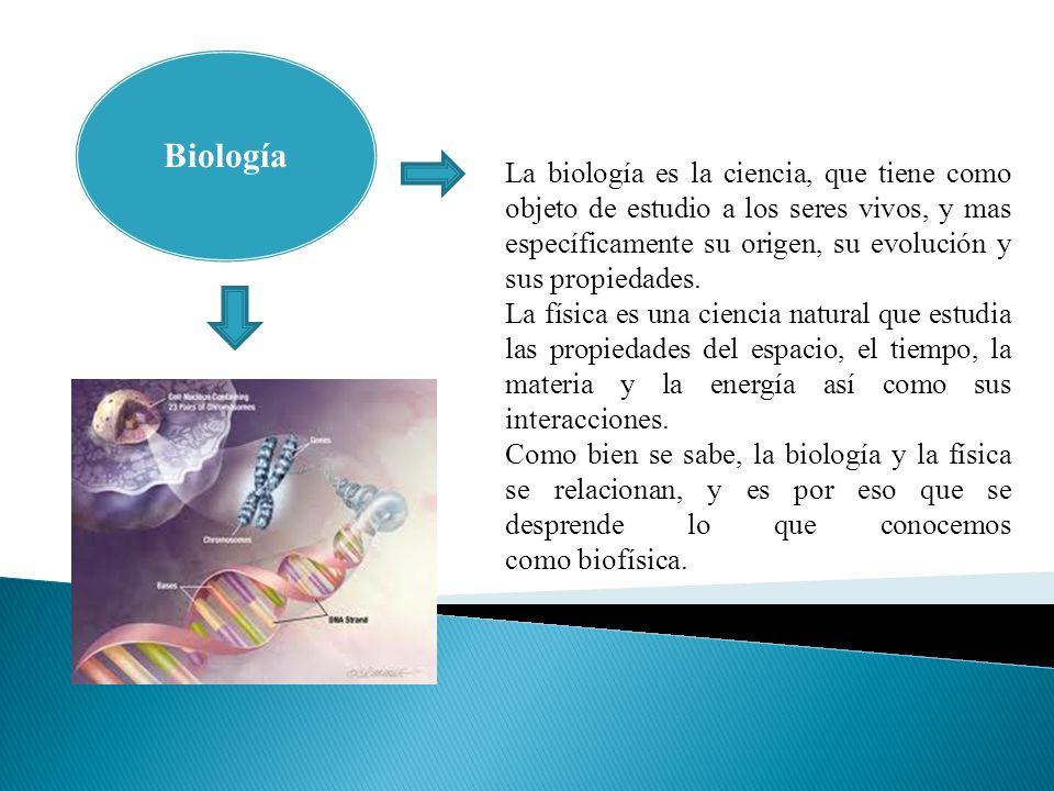 Biología La biología es la ciencia, que tiene como objeto de estudio a los seres vivos, y mas específicamente su origen, su evolución y sus propiedades.