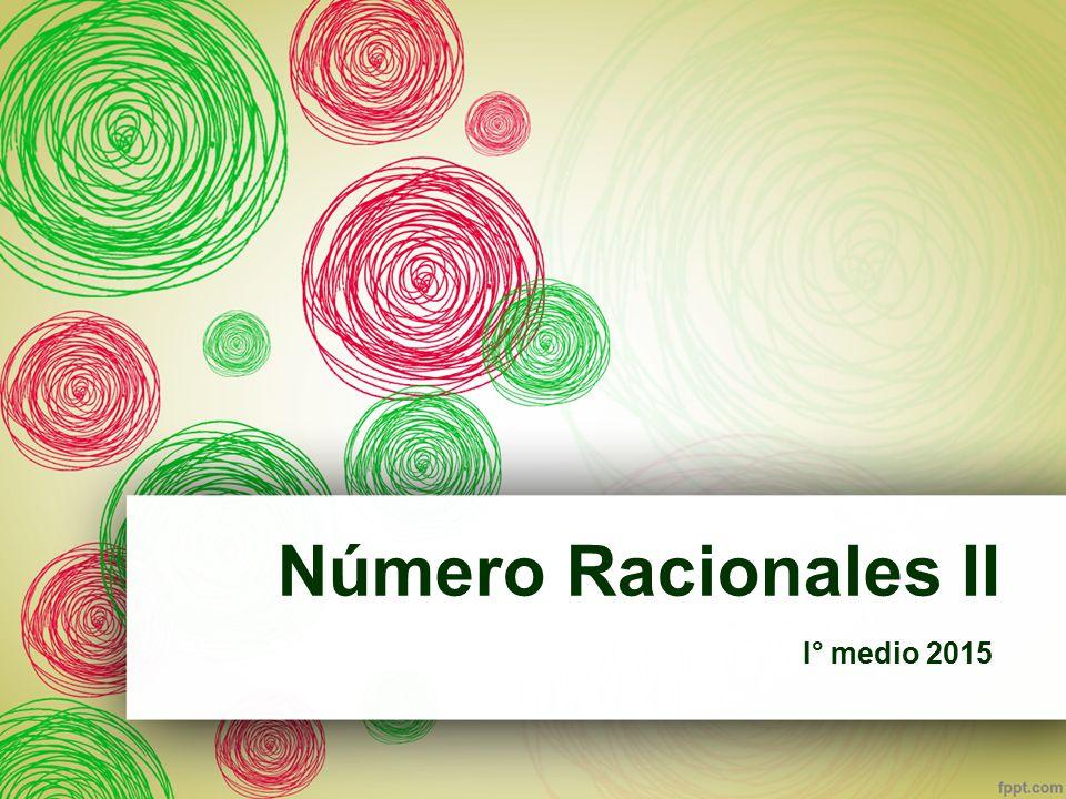 Número Racionales II I° medio 2015