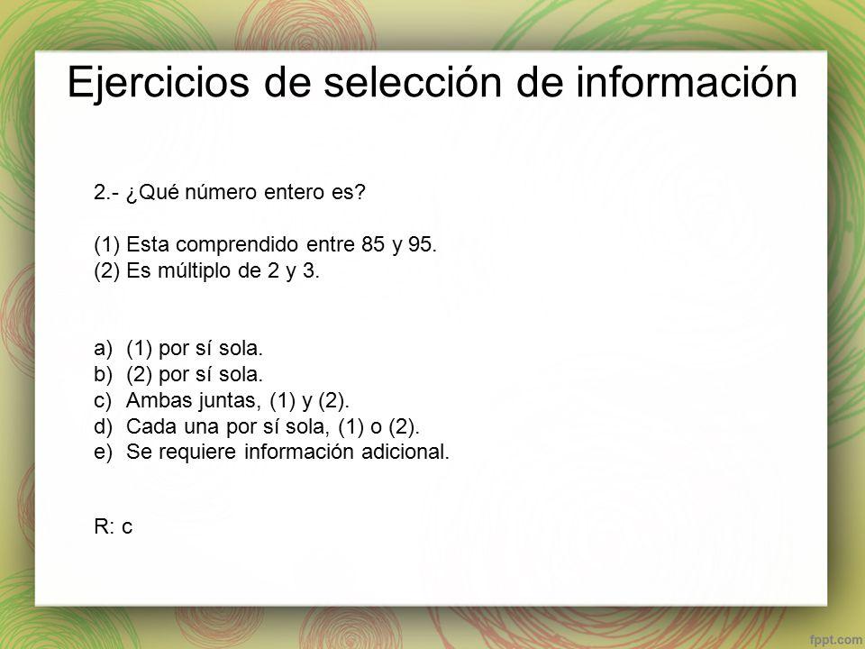 Ejercicios de selección de información 2.- ¿Qué número entero es.