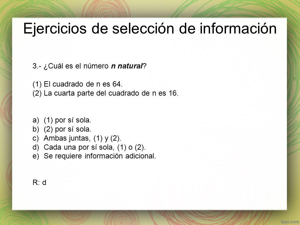 Ejercicios de selección de información 3.- ¿Cuál es el número n natural.