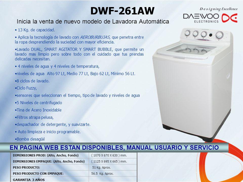 DWF-261AW DIMENSIONES PROD: (Alto, Ancho, Fondo)( 1070 X 670 X 630 ) mm. DIMENSIONES EMPAQUE: (Alto, Ancho, Fondo)( 1125 X 695 X 665 ) mm. PESO PRODUC