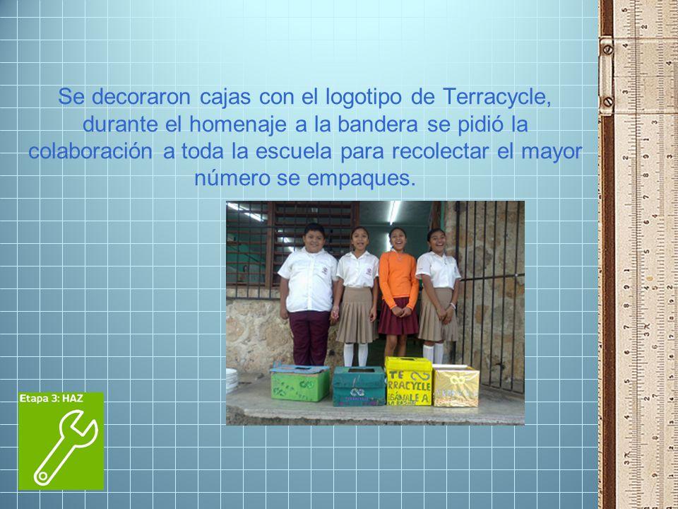 Se decoraron cajas con el logotipo de Terracycle, durante el homenaje a la bandera se pidió la colaboración a toda la escuela para recolectar el mayor número se empaques.
