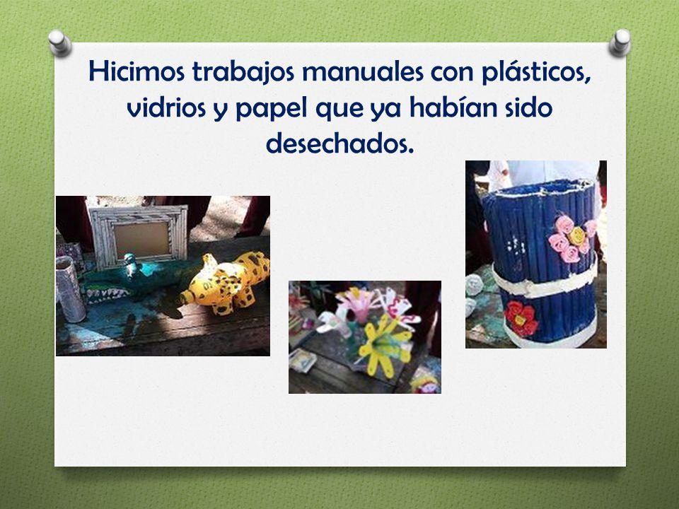 Hicimos trabajos manuales con plásticos, vidrios y papel que ya habían sido desechados.