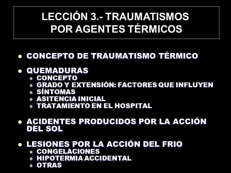 TRAUMATISMOS POR AGENTES TÉRMICOS SON EL RESULTADO DE LA TRANSFERENCIA DE CALOR A LOS TEJ.