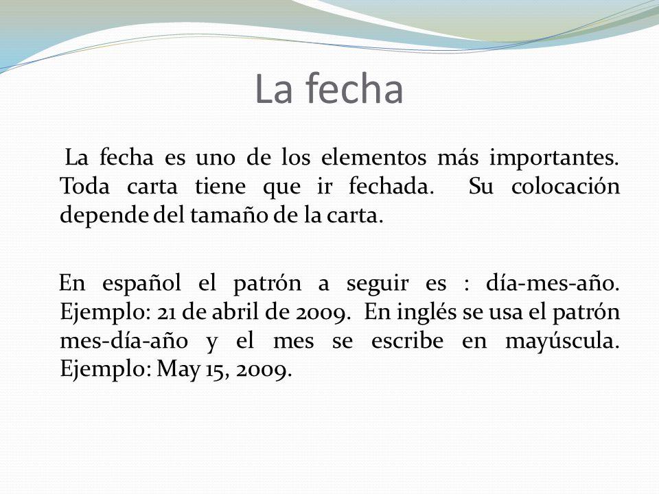 La fecha La fecha es uno de los elementos más importantes.