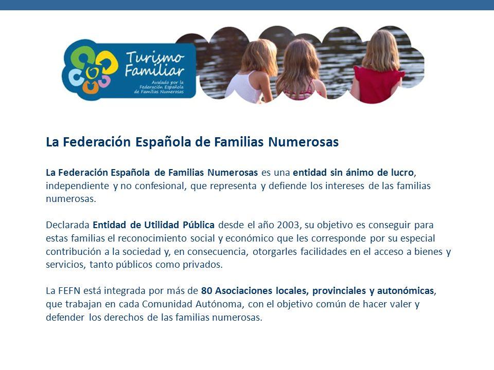 La Federación Española de Familias Numerosas La Federación Española de Familias Numerosas es una entidad sin ánimo de lucro, independiente y no confesional, que representa y defiende los intereses de las familias numerosas.