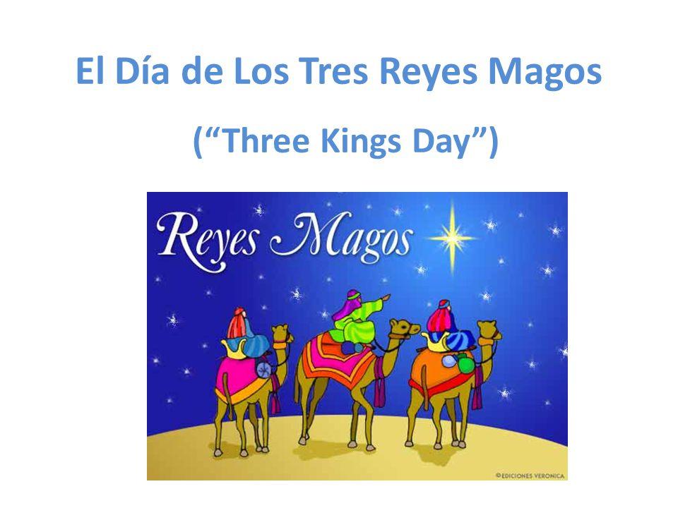 1) ¿Qué es El Día de Los Tres Reyes Magos.2) Cuándo se celebra el día.