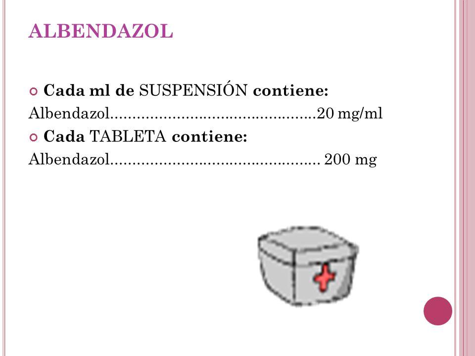 ALBENDAZOL Cada ml de SUSPENSIÓN contiene: Albendazol...............................................20 mg/ml Cada TABLETA contiene: Albendazol........
