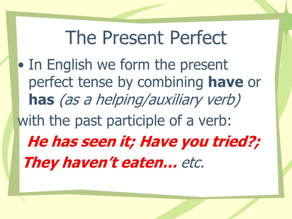 The Present Perfect Tense Unit 5 - p. 214 Realidades 3