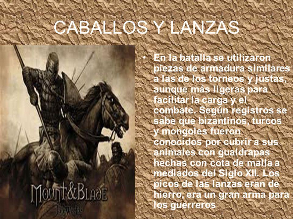 CABALLOS Y LANZAS En la batalla se utilizaron piezas de armadura similares a las de los torneos y justas, aunque más ligeras para facilitar la carga y el combate.