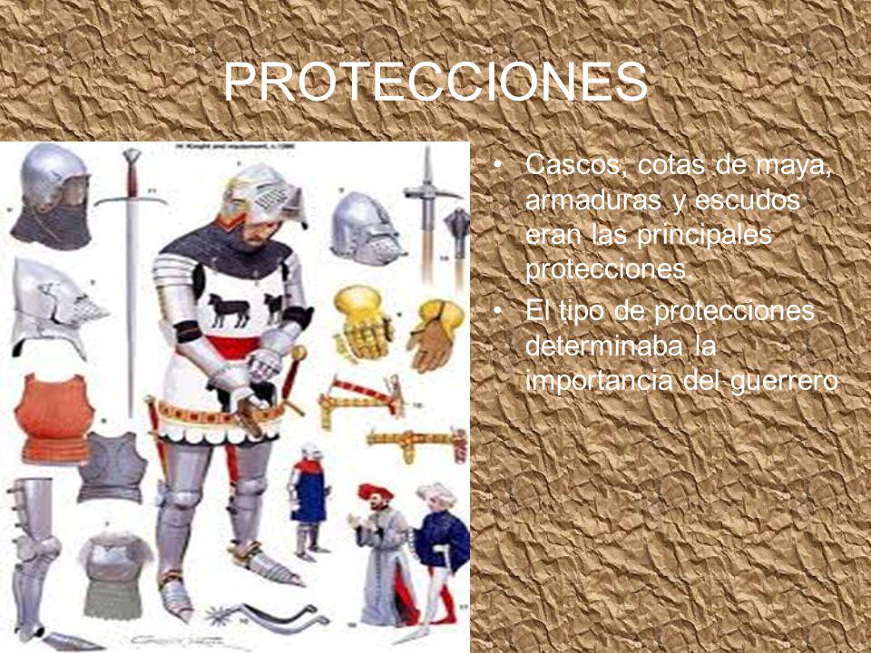 PROTECCIONES Cascos, cotas de maya, armaduras y escudos eran las principales protecciones.