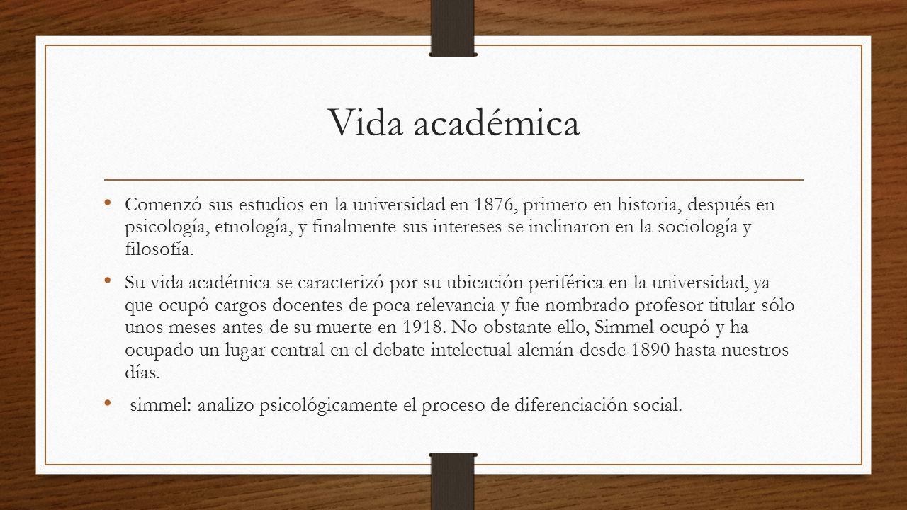 Vida académica Comenzó sus estudios en la universidad en 1876, primero en historia, después en psicología, etnología, y finalmente sus intereses se inclinaron en la sociología y filosofía.