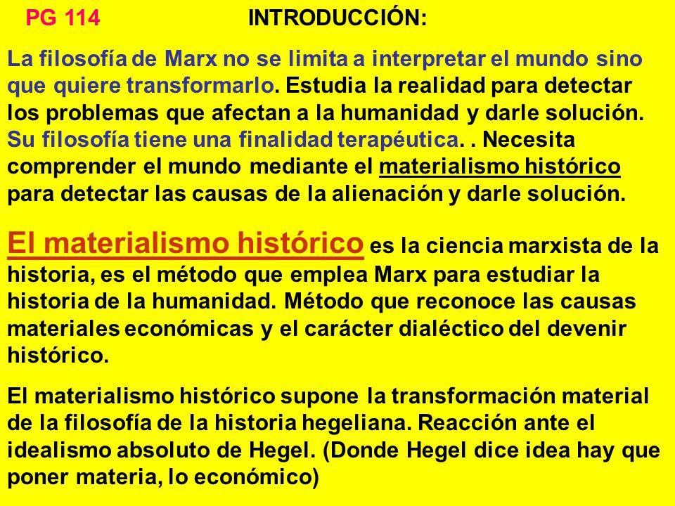 INTRODUCCIÓN: La filosofía de Marx no se limita a interpretar el mundo sino que quiere transformarlo.