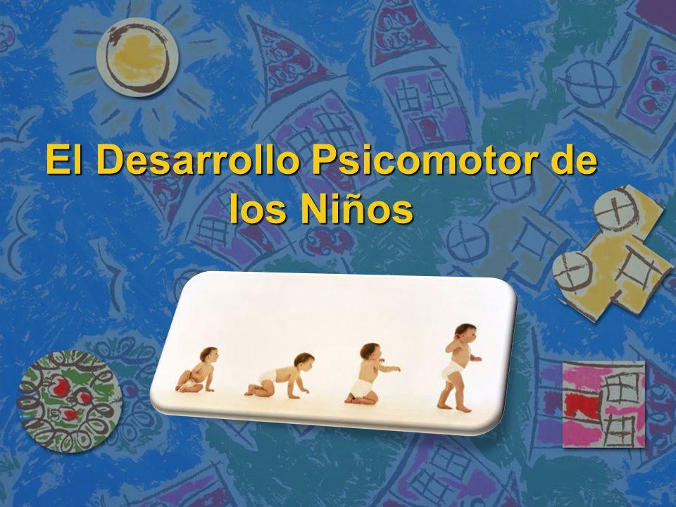 Definición del desarrollo psicomotor en los niños n Se conoce como desarrollo psicomotor a la madurez psicológica y muscular que tiene una persona, en este caso un niño.