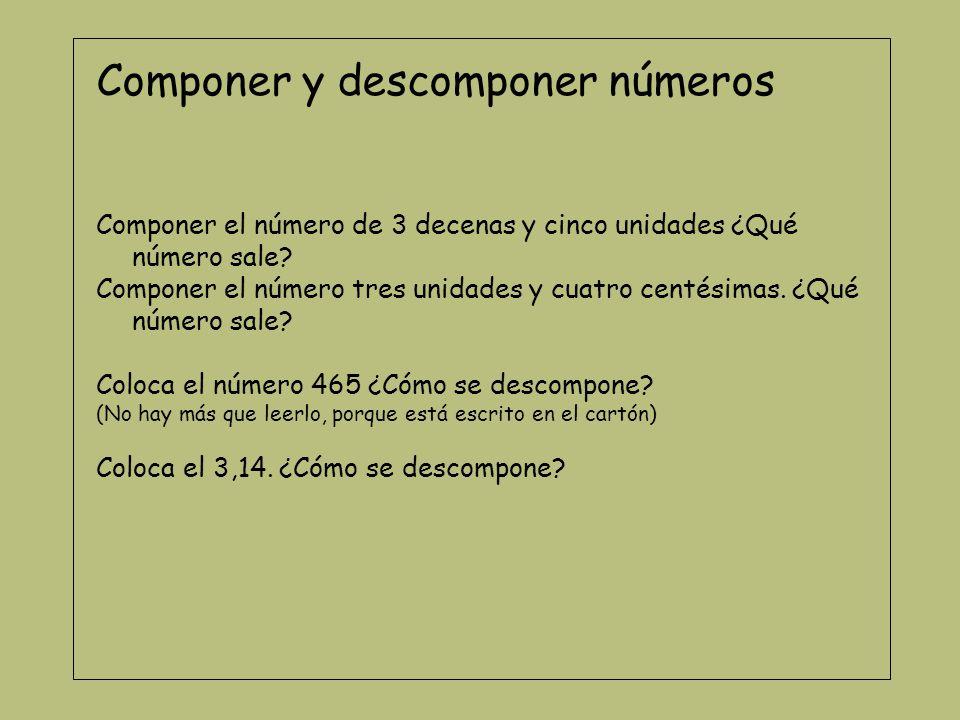 Diferenciar números parecidos Componer el número 350, luego el 305 y después el 530 ¿Cuál es mayor.