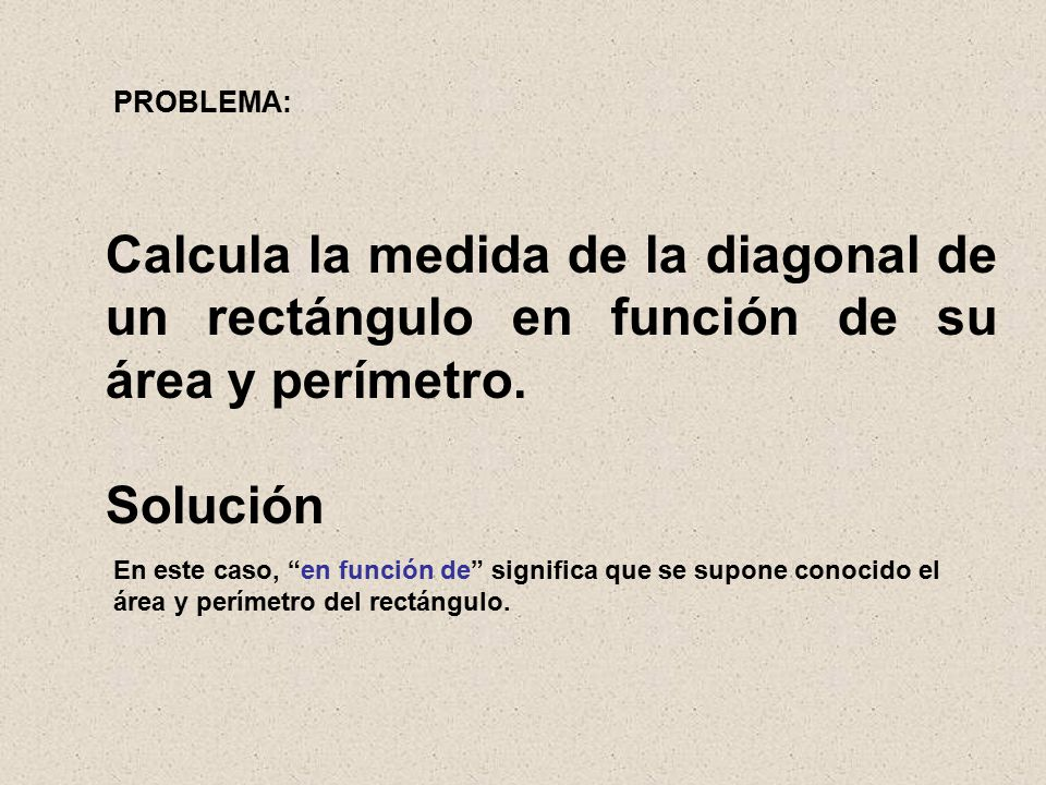 Calcula la medida de la diagonal de un rectángulo en función de su área y perímetro.