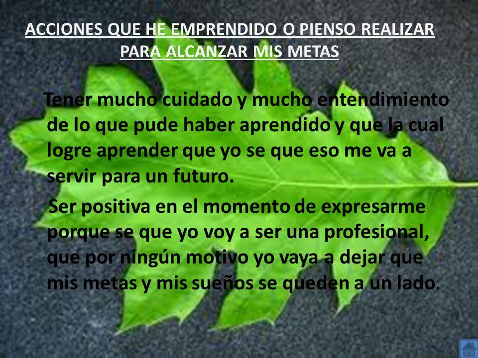 Tener mucho cuidado y mucho entendimiento de lo que pude haber aprendido y que la cual logre aprender que yo se que eso me va a servir para un futuro.