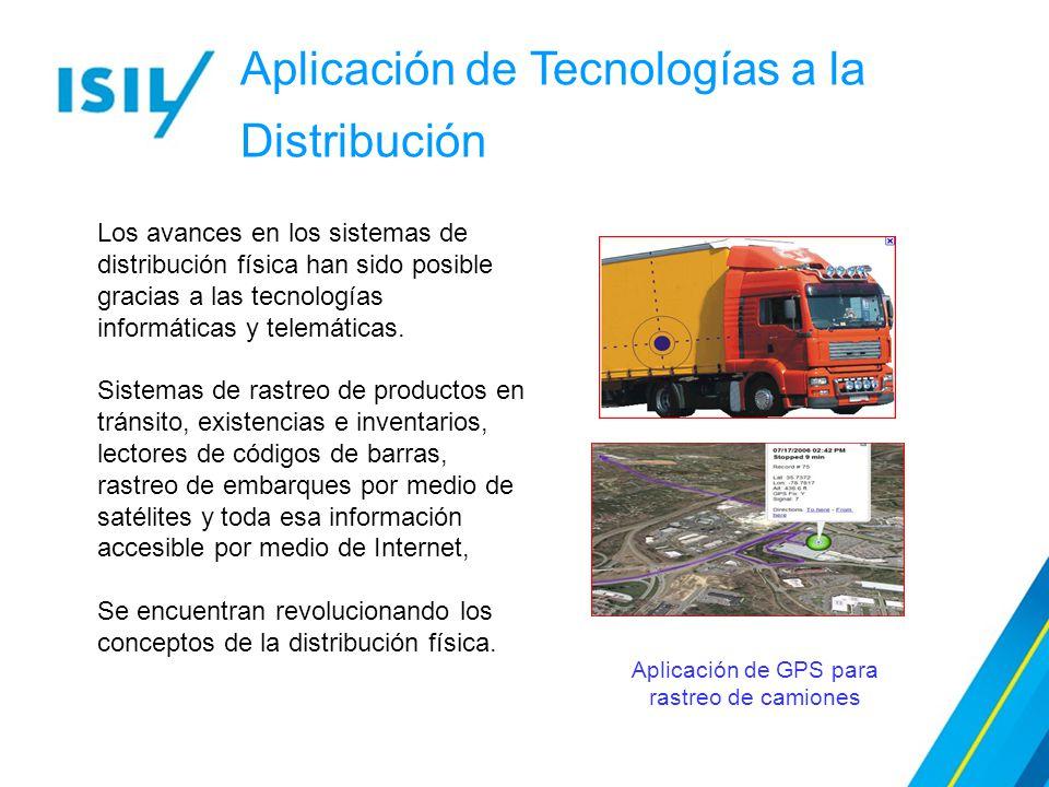 Aplicación de GPS para rastreo de camiones Los avances en los sistemas de distribución física han sido posible gracias a las tecnologías informáticas y telemáticas.