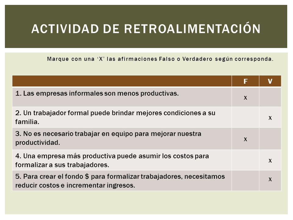 ACTIVIDAD DE RETROALIMENTACIÓN Marque con una 'X' las afirmaciones Falso o Verdadero según corresponda.