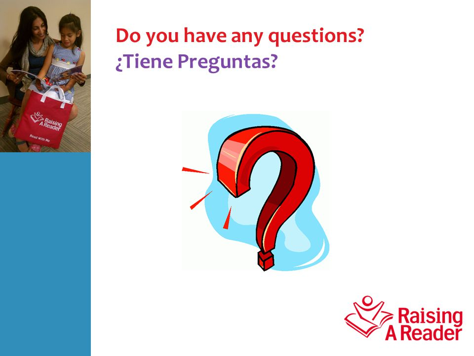 Do you have any questions ¿Tiene Preguntas