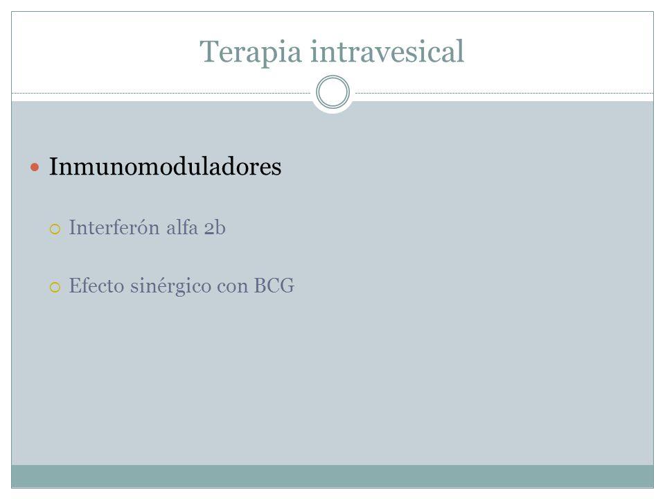 Terapia intravesical Inmunomoduladores  Interferón alfa 2b  Efecto sinérgico con BCG