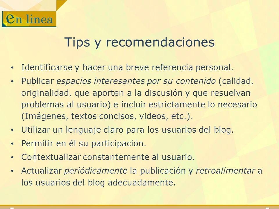 Tips y recomendaciones Identificarse y hacer una breve referencia personal.