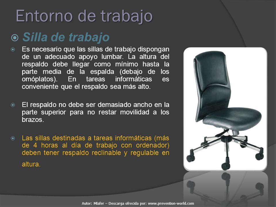 Autor: Mlafer – Descarga ofrecida por: www.prevention-world.com Entorno de trabajo  Silla de trabajo  Es necesario que las sillas de trabajo dispongan de un adecuado apoyo lumbar.