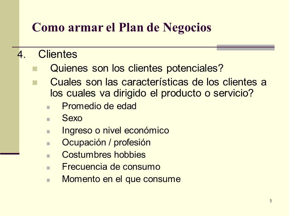 6 Como armar el Plan de Negocios Con cuantos clientes ha hablado.