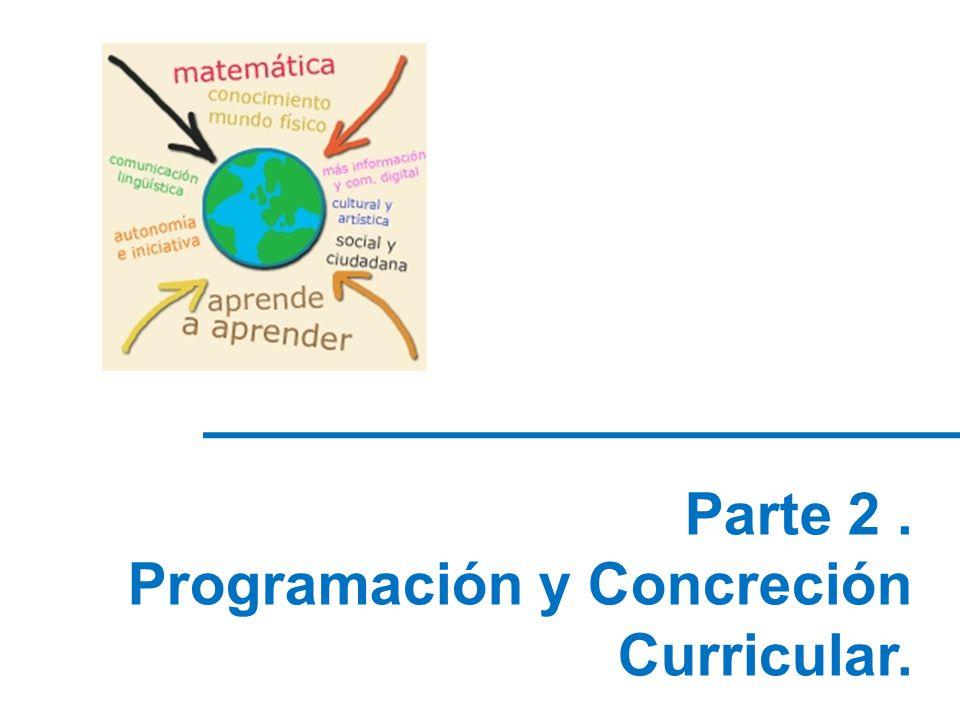 Parte 2. Programación y Concreción Curricular.