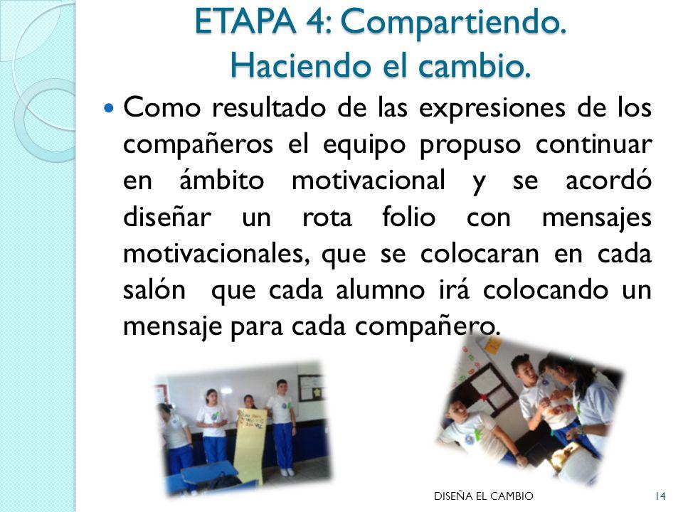 ETAPA 4: Compartiendo. Haciendo el cambio.