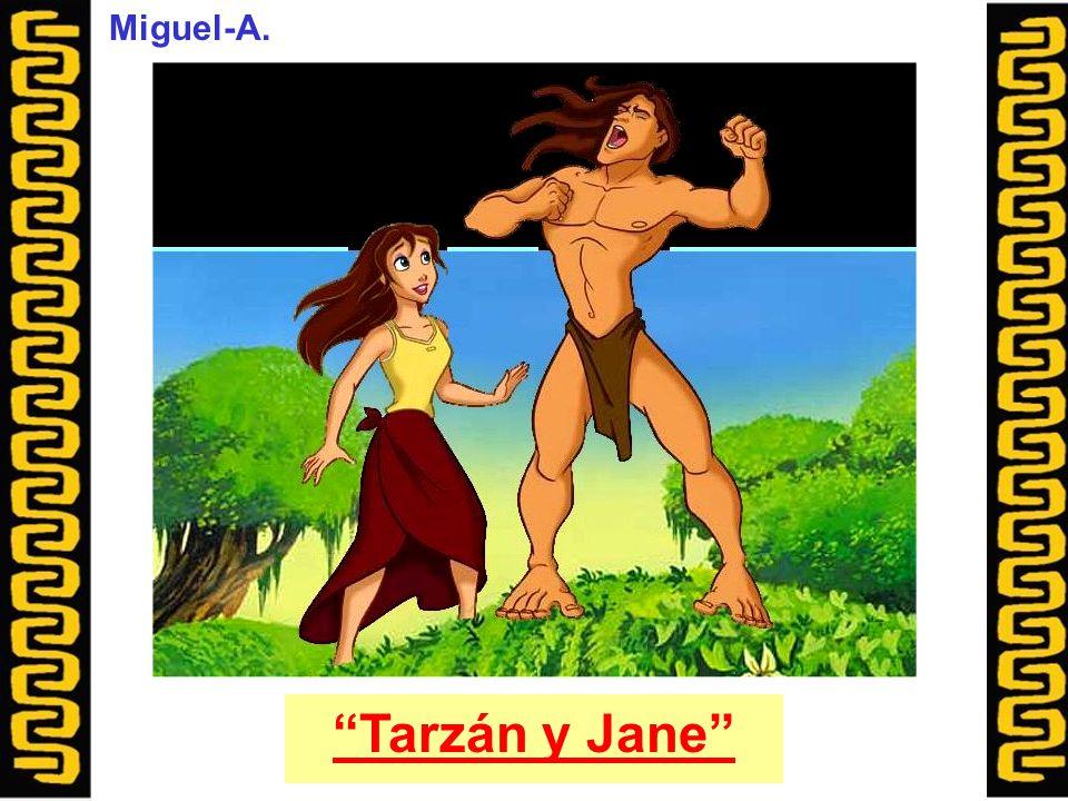 """""""Tarzán y Jane"""" Miguel-A."""