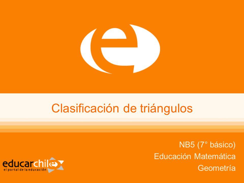 Clasificación de triángulos NB5 (7° básico) Educación Matemática Geometría