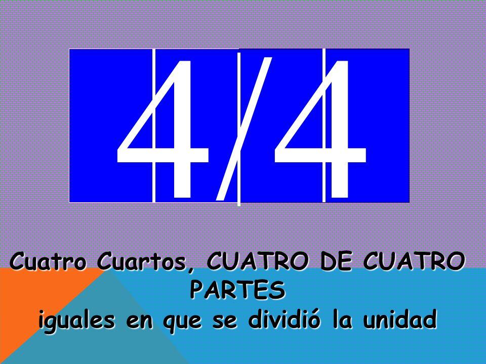 3/4 Tres Cuartos, TRES DE CUATRO PARTES iguales en que se dividió la unidad