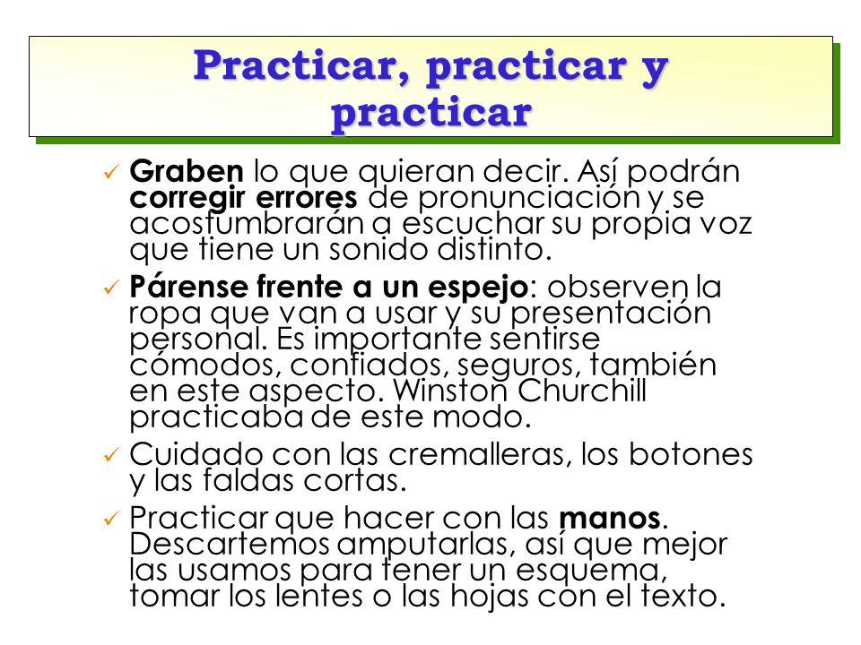 Practicar, practicar y practicar Graben lo que quieran decir.
