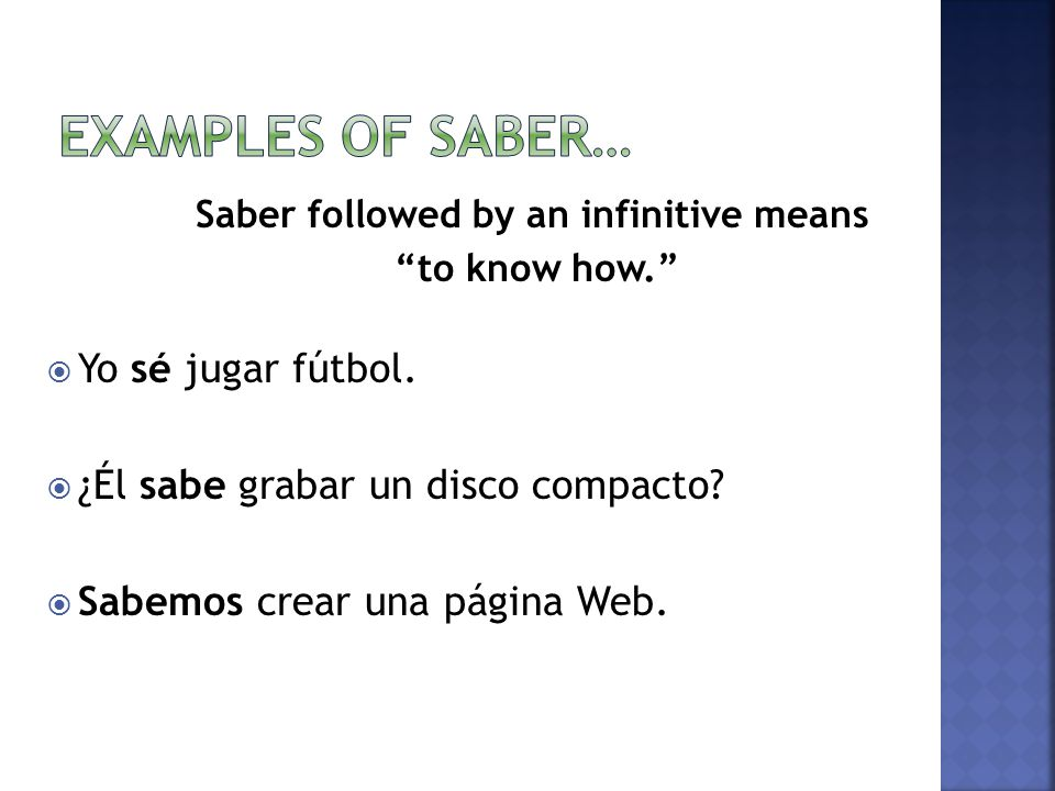 Saber followed by an infinitive means to know how.  Yo sé jugar fútbol.