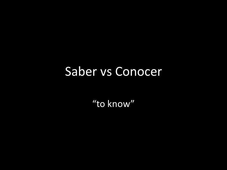 Saber vs Conocer to know