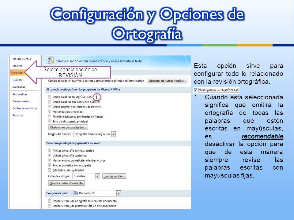 Esta opción sirve para configurar todo lo relacionado con la revisión ortográfica.