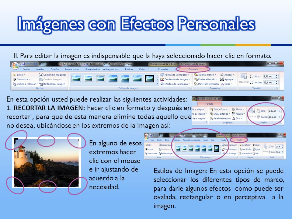 II.Para editar la imagen es indispensable que la haya seleccionado hacer clic en formato.
