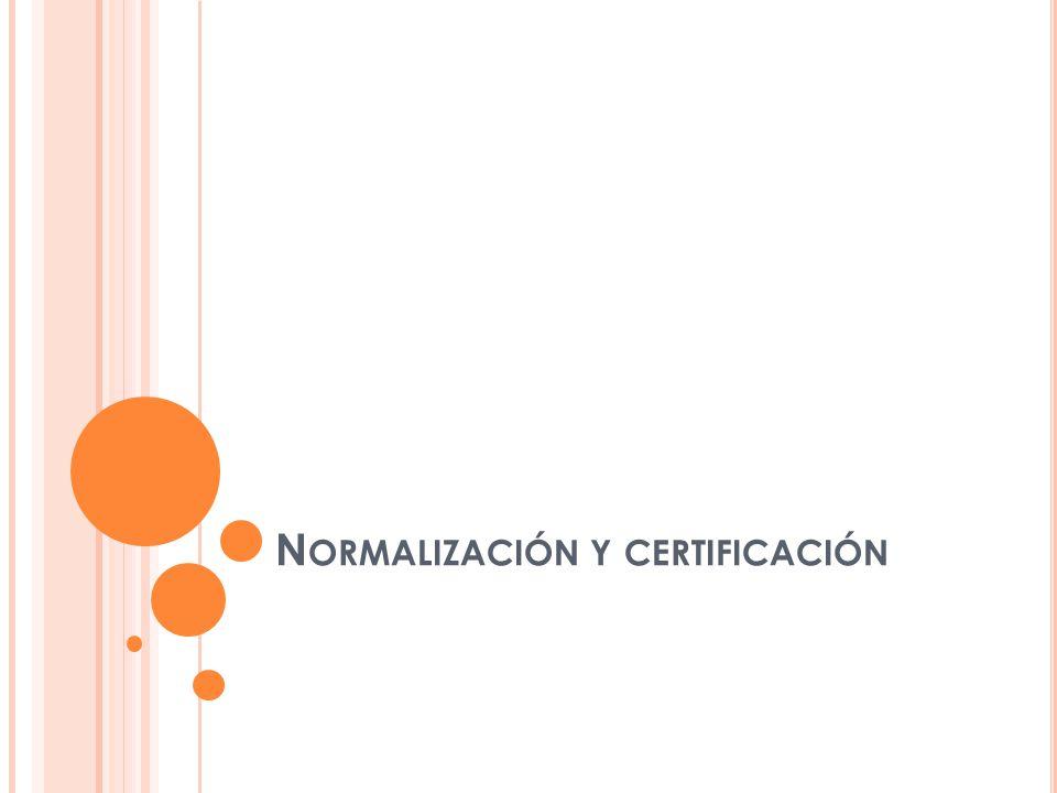 N ORMALIZACIÓN En el sector turístico existe una tendencia mundial hacia la normalización y la demostración certificada de la calidad.