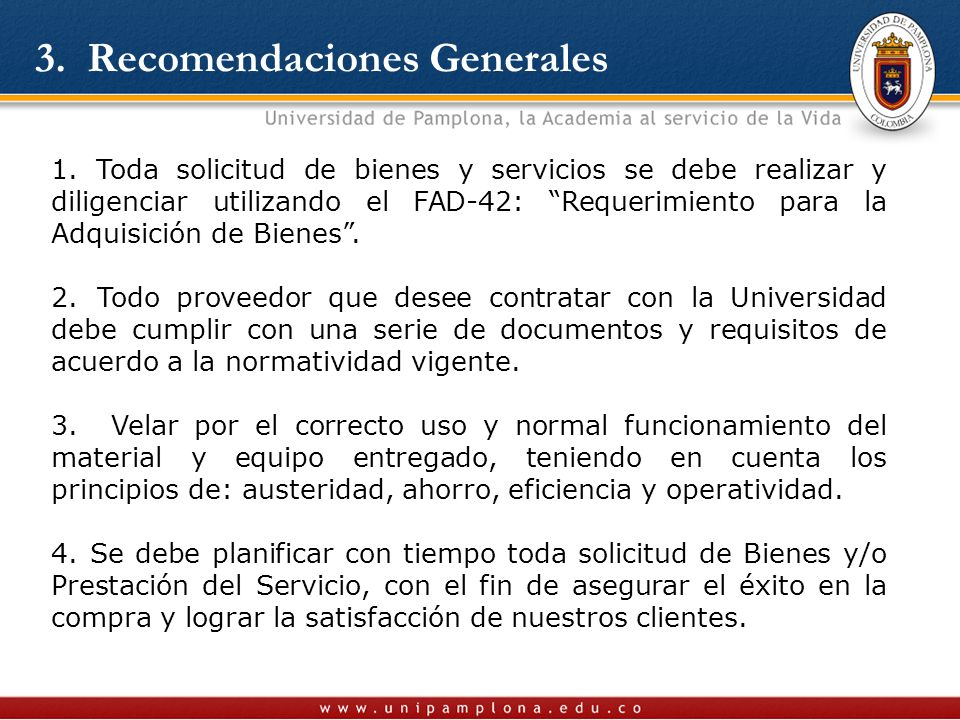 """1. Toda solicitud de bienes y servicios se debe realizar y diligenciar utilizando el FAD-42: """"Requerimiento para la Adquisición de Bienes"""". 2. Todo pr"""
