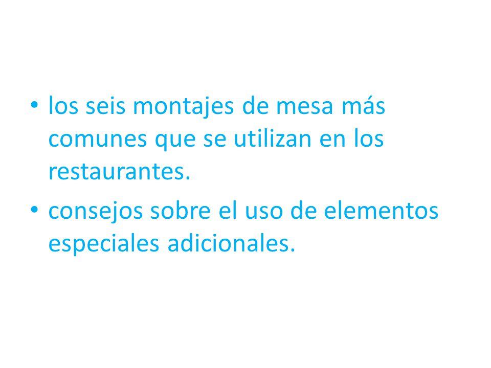 los seis montajes de mesa más comunes que se utilizan en los restaurantes. consejos sobre el uso de elementos especiales adicionales.