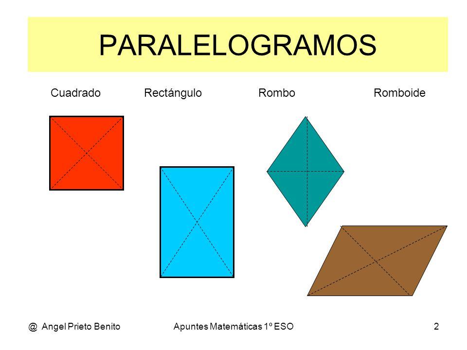 @ Angel Prieto BenitoApuntes Matemáticas 1º ESO3 b l l h b l l h b b d' d EL ROMBOIDE ROMBOIDE Perímetro: La suma de sus lados P = b+l+b+l =2.b+2.l El perímetro de un romboide es el doble de la suma de dos lados contiguos.