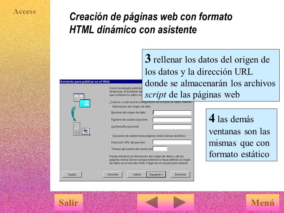Access Creación de páginas web con formato HTML dinámico con asistente MenúSalir 1 realizar los tres primeros pasos señalados en el formato estático 2 en el siguiente paso, elegir la opción ASP dinámico ( el servidor debe tener el componente Páginas Active Server )