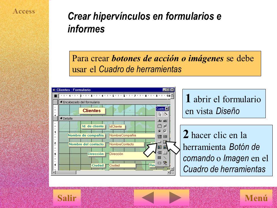 Access Crear hipervínculos en formularios e informes MenúSalir En los formularios se pueden asociar etiquetas, botones de acción e imágenes a los hipervínculos Para crear etiquetas: 1 abrir el formulario en vista Diseño 2 situarse donde se desee insertar la etiqueta para el hipervínculo y seleccionar Insertar > Hipervínculo 3 en el cuadro de diálogo Insertar hipervínculo seguir el proceso señalado anteriormente