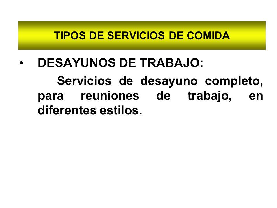 TIPOS DE SERVICIOS DE COMIDA DESAYUNOS DE TRABAJO: Servicios de desayuno completo, para reuniones de trabajo, en diferentes estilos.
