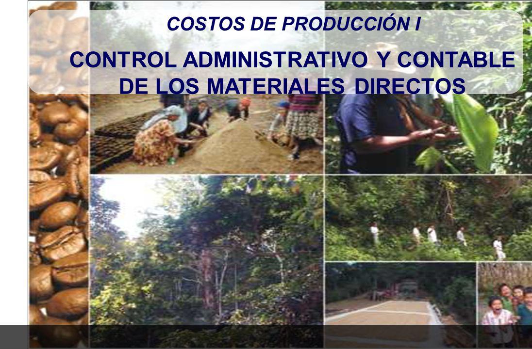 COSTOS DE PRODUCCIÓN I CONTROL ADMINISTRATIVO Y CONTABLE DE LOS MATERIALES DIRECTOS